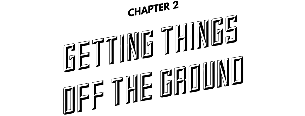 Chapter 2: Getting things off the ground