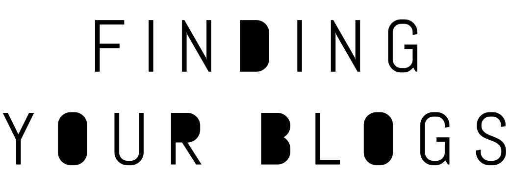 A header which reads 'Finding your blogs' in a typographic font.