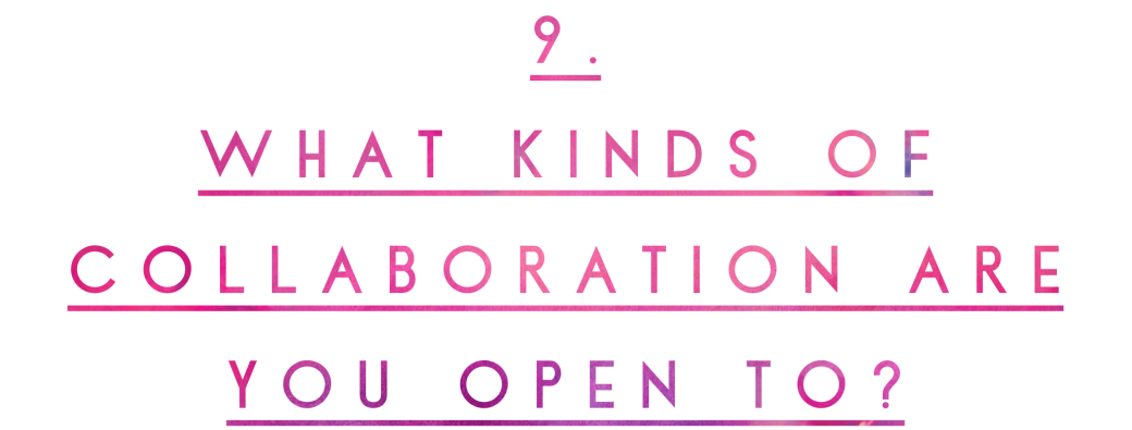 A typographic header which reads '9. What kinds of collaboration are you open to?'