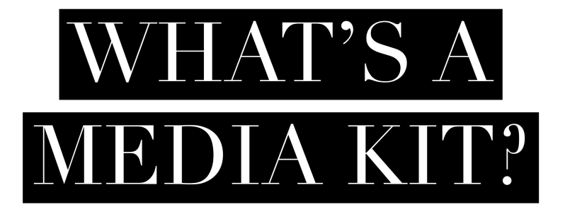 A header which features the text 'What's a Media Kit?'