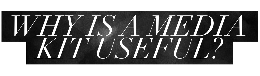 A typographic header displaying the text 'Why is a media kit useful?'