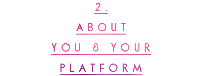 2. You and your platform