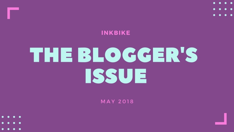 The Blogger's Issue; May 2018