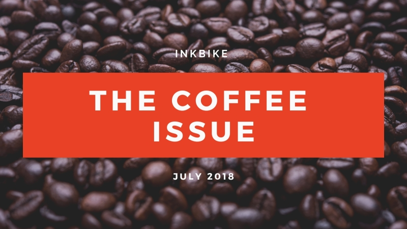 The Coffee Issue; July 2018